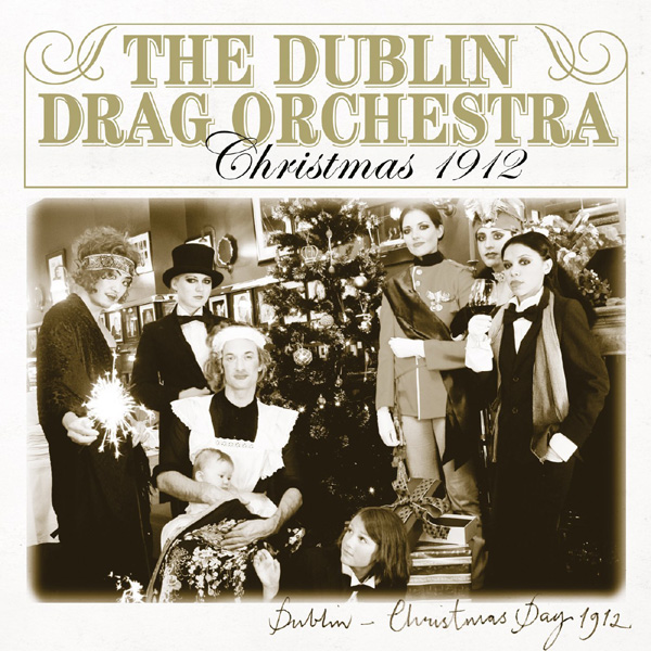 One Minute to Midnight, New Year's Eve 1912 – The Dublin Drag Orchestra (7″ Vinyl)