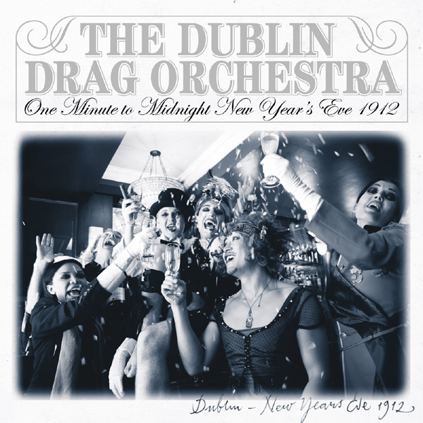 "One Minute to Midnight, New Year's Eve 1912 - The Dublin Drag Orchestra (7"" Vinyl)"