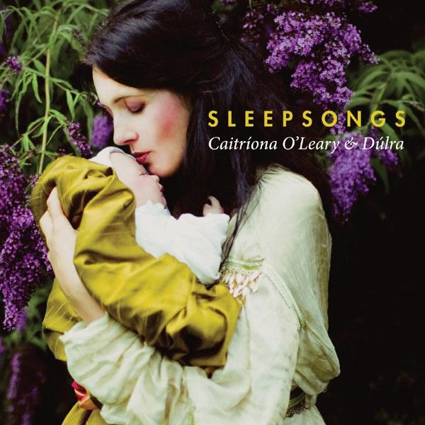 Caitríona O'Leary & Dúlra - Sleepsongs