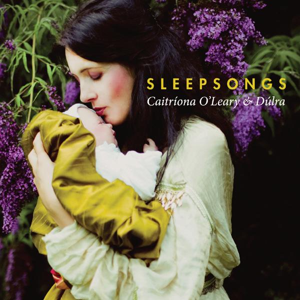 Sleepsongs – Caitríona O'Leary & Dúlra