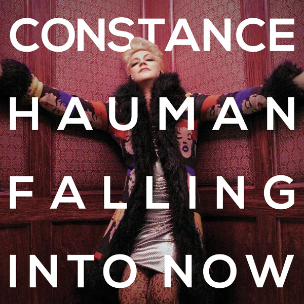 Falling Into Now - Constance Hauman