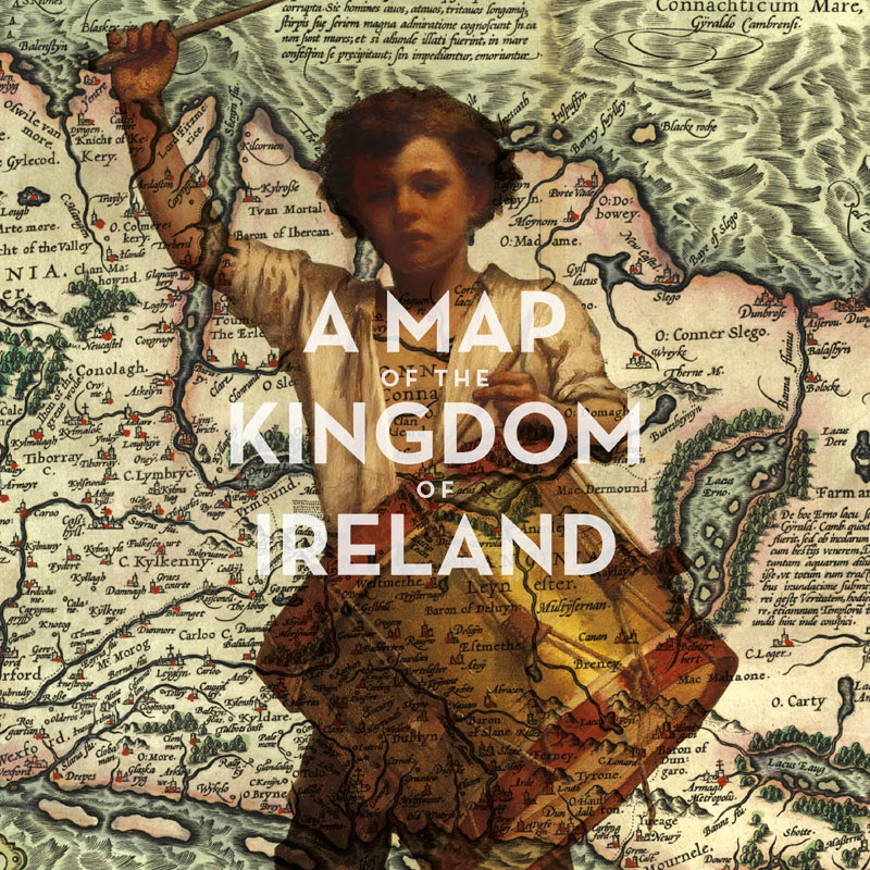 A Map of the Kingdom of Ireland - Various Artists