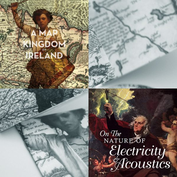 A Map of the Kingdom of Ireland & On The Nature Of Electricity & Acoustics