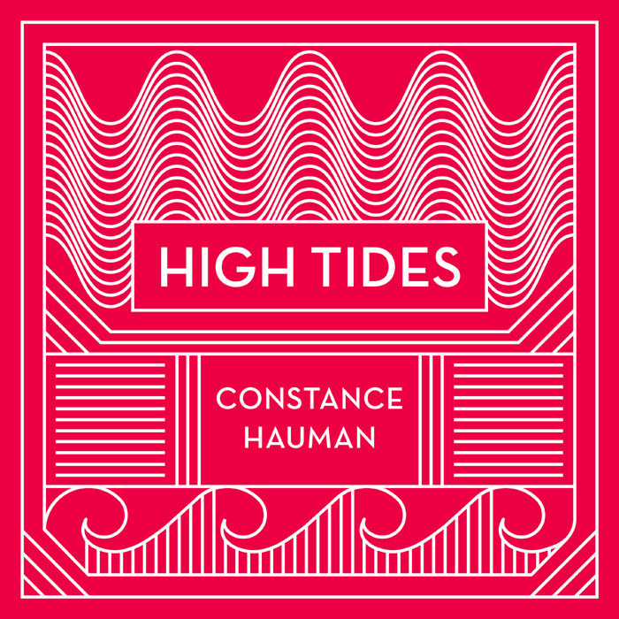 HIGH TIDES by Constance Hauman