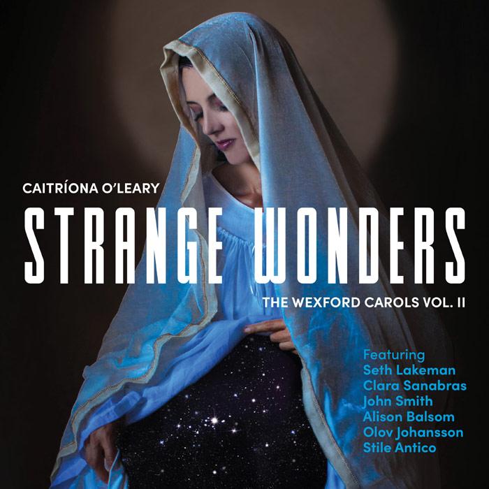 Strange Wonder - The Wexford Carols Vol. II